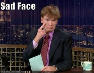 Conan sad face